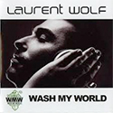 Laurent Wolf - Wash my World